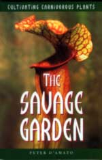 DAmato Peter The Savage Garden Cultivating Carnivorous Plants